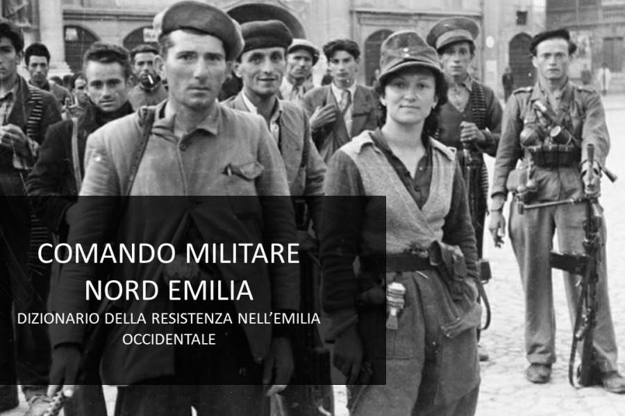 Commando Militare Nord Emilia. Dizionario della Resistenza nell'Emilia Occidentale